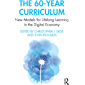 The 60-Year Curriculum: New Models for Lifelong Learning in the Digital Economy