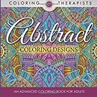 Abstract Coloring Designs: An Advanced Coloring Book For Adults