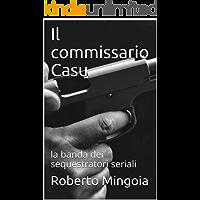 Il commissario Casu: la banda dei sequestratori seriali