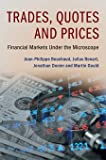 Trades, Quotes and Prices: Financial Markets Under the Microscope