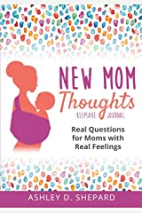 New Mom Thoughts: Real Questions for Moms with Real Feelings Paperback