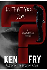 Is that you, Jim? Kindle Edition