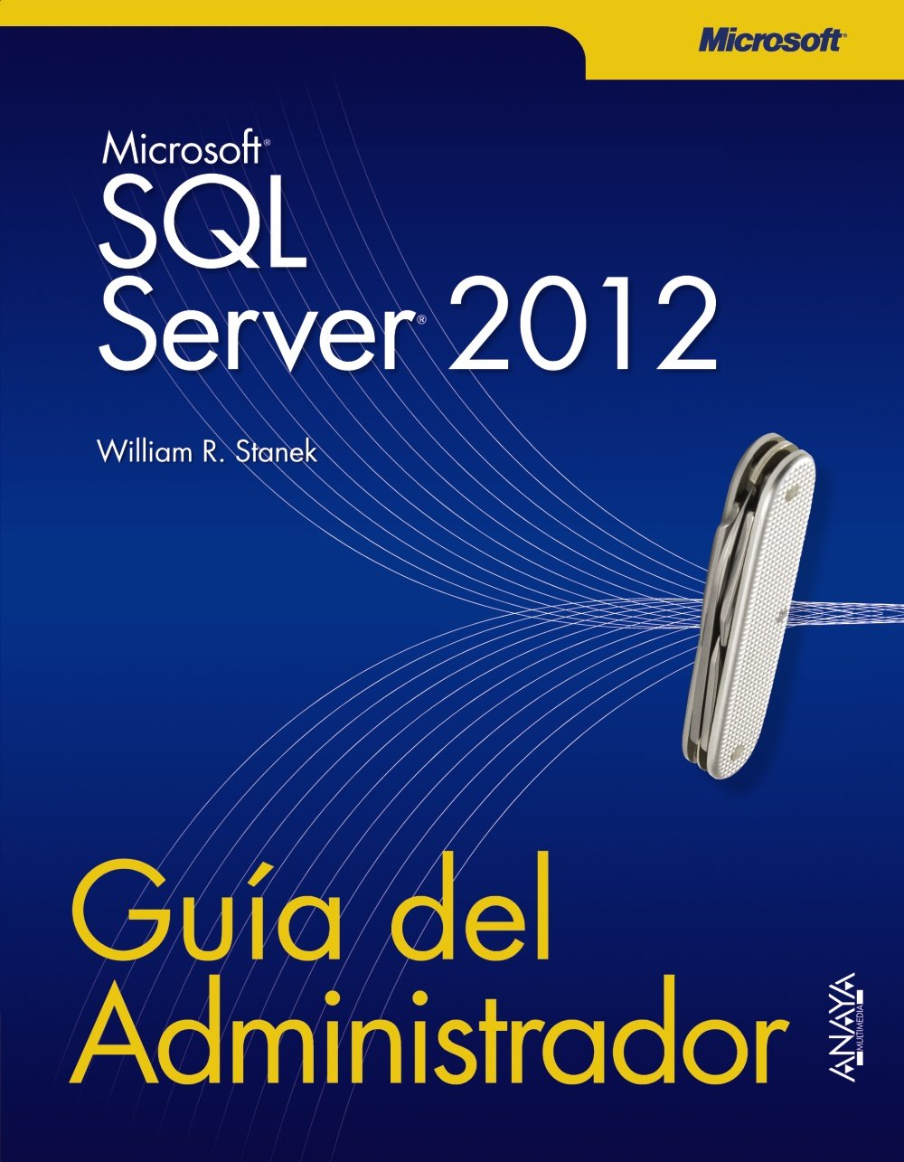 SQL Server 2012. Guía del Administrador (Manuales Técnicos) Tapa blanda – 9 oct 2012 William R. Stanek ANAYA MULTIMEDIA 8441532214 SAP (Systems