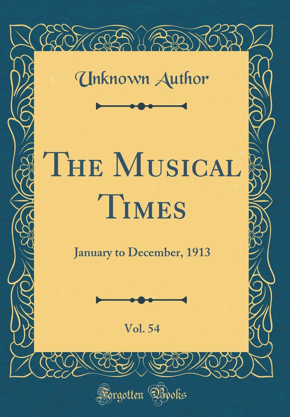 The Musical Times, Vol. 54: January to December, 1913 (Classic Reprint) ebook
