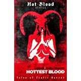 Hottest Blood (The Hot Blood Series Book 3)