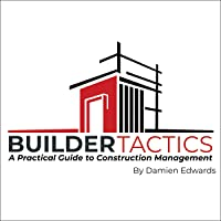 Builder Tactics: A Practical Guide to Construction Management