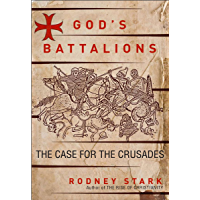 God's Battalions: The Case for the Crusades (English Edition)