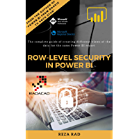Row-Level Security in Power BI: The complete guide of creating different views of the data for the same Power BI report (English Edition)