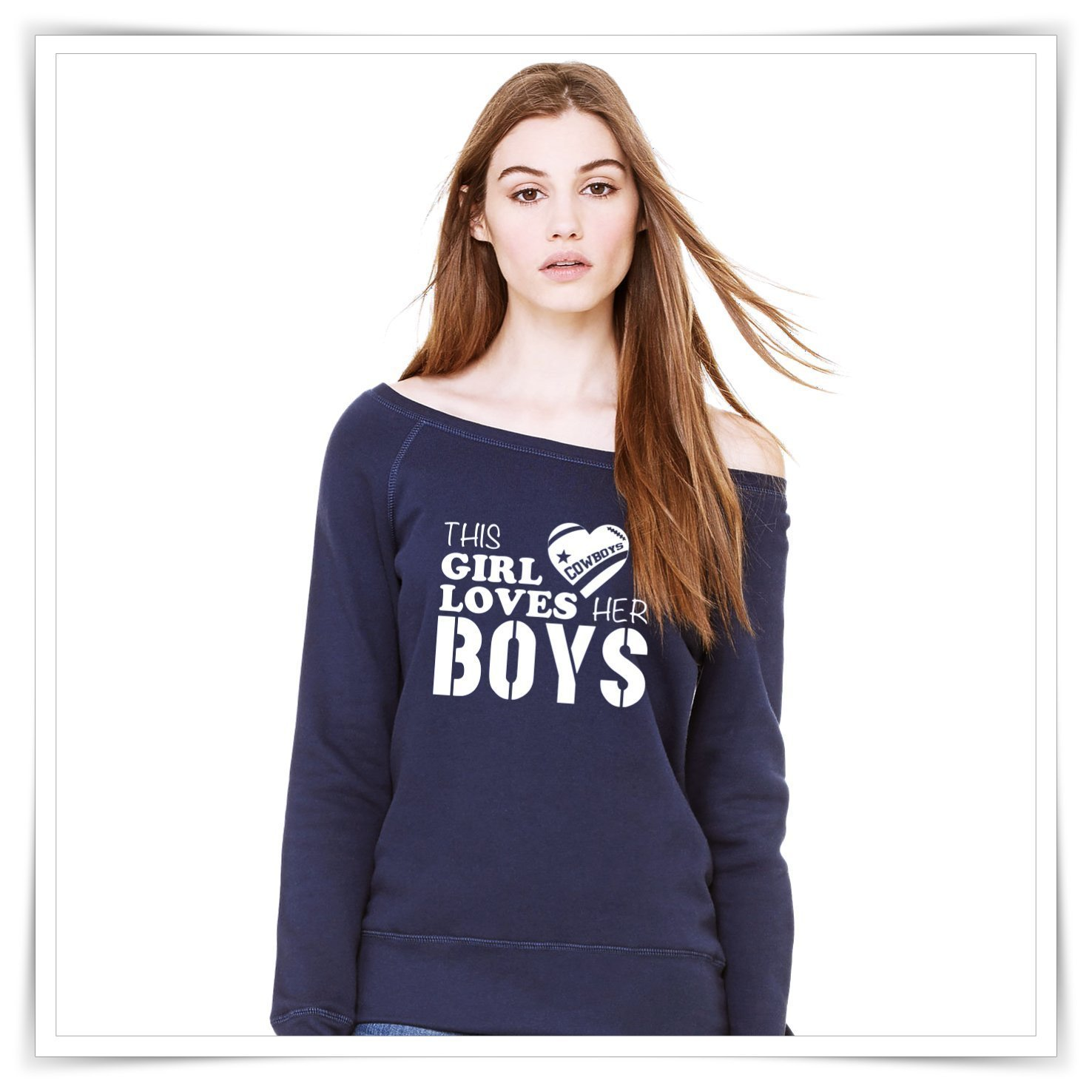 This Girl Loves Her Boys. Dallas Cowboys Inspired Sweatshirt.