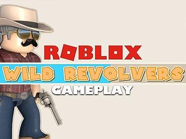 Amazon com: Watch Clip: Roblox Wild Revolvers Gameplay