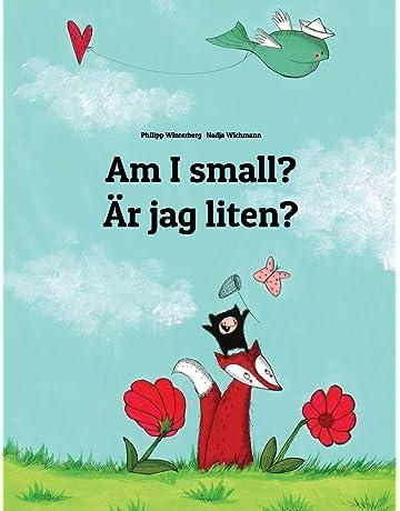 Am I small? Är jag liten?: Childrens Picture Book English-Swedish (