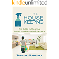 The Housekeeping: The Guide to Cleaning, Laundry and Home Maintenance