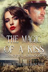 The Magic of a Kiss (Return to the Home Front Book 4) Kindle Edition
