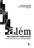 Além das redes de colaboração: internet, diversidade cultural e tecnologias do poder