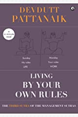 Living by your own Rules (Management Sutras Book 3) Kindle Edition
