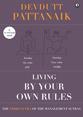 Living by your own Rules (Management Sutras Book 3)