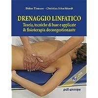 Drenaggio linfatico. Teoria, tecniche di base e applicate & fisioterapia decongestionante. Con 2 DVD