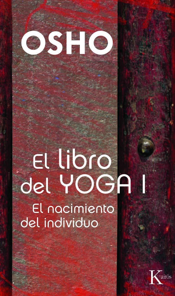 El libro del yoga I : el nacimiento del individuo: Osho ...