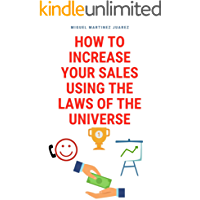 How to Increase Your Sales Using The Laws of The Universe (The Laws and Business Book 1) (English Edition)