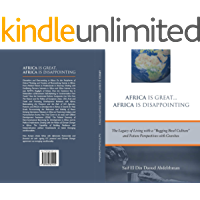 """AFRICA IS GREAT… AFRICA IS DISAPPOINTING: The Legacy of Living with a """"Begging Bowl Culture"""" and Future Perspectives with Gravitas"""