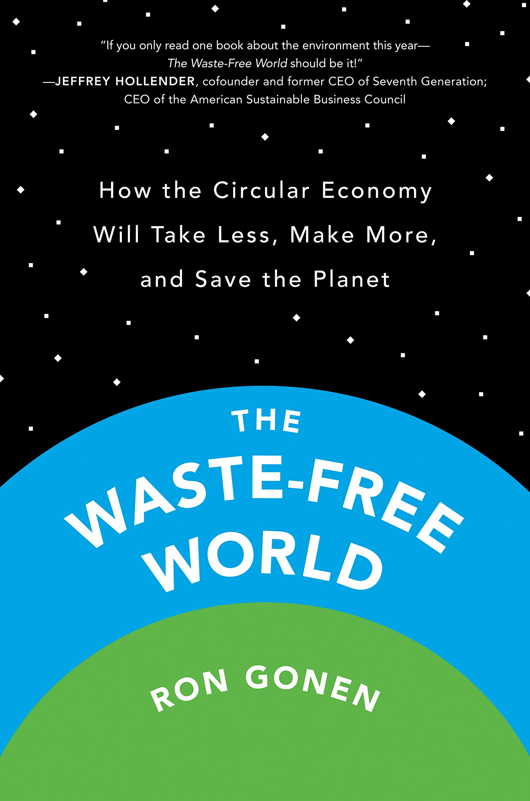 The Waste-free World: How the Circular Economy Will Take Less ...