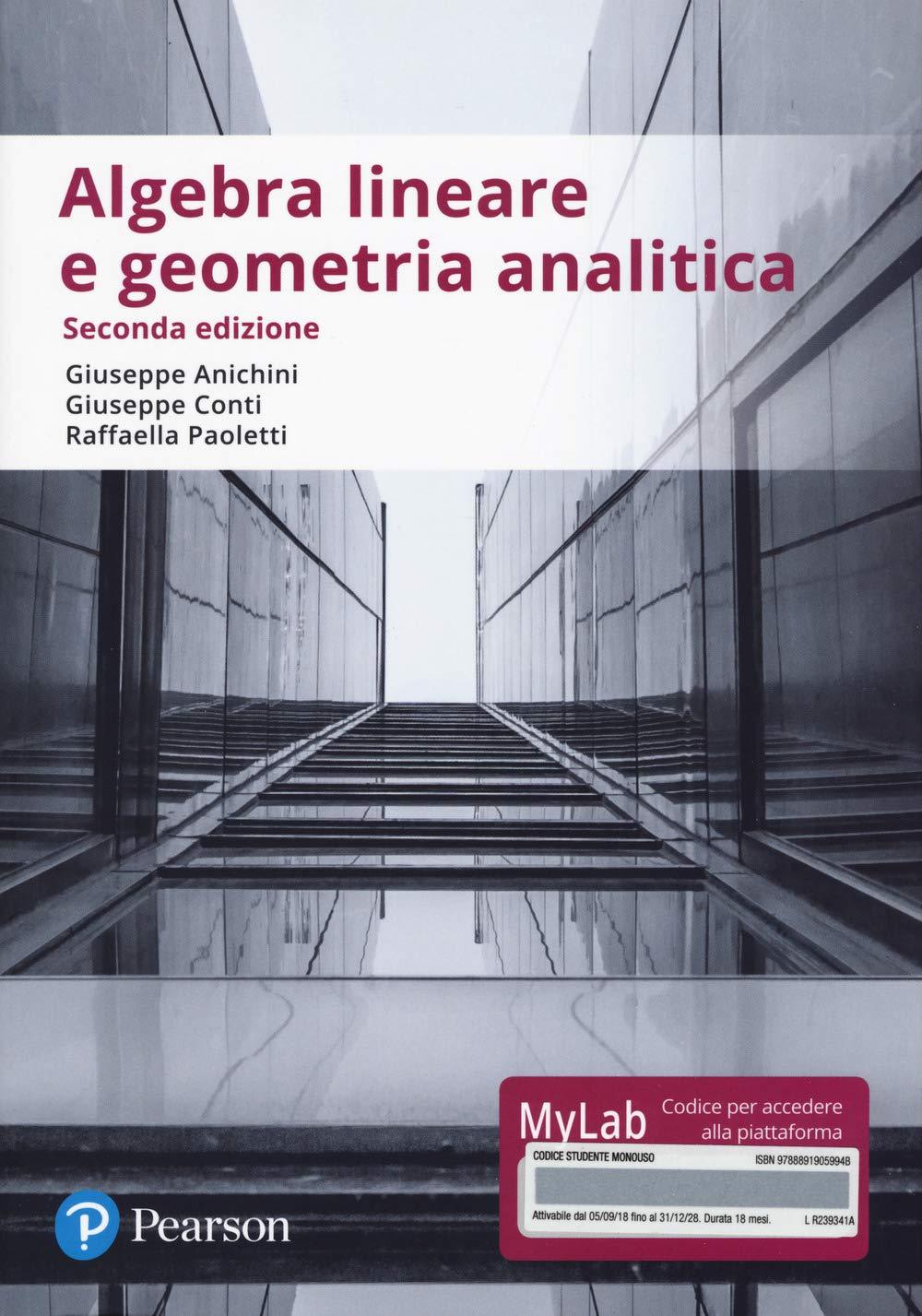 Algebra lineare e geometria analitica. Ediz. Mylab