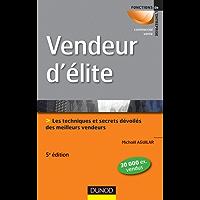 Vendeur d'élite - 5e éd. : Techniques et savoir-faire des meilleurs vendeurs (Commercial/Vente)