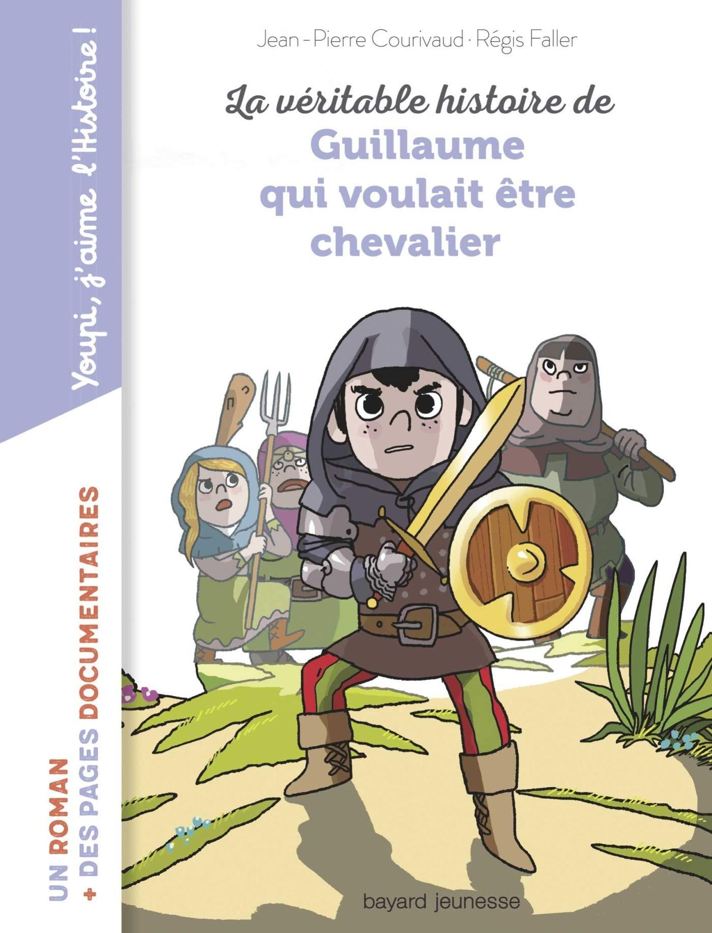 La véritable histoire de Guillaume qui voulait être chevalier ...