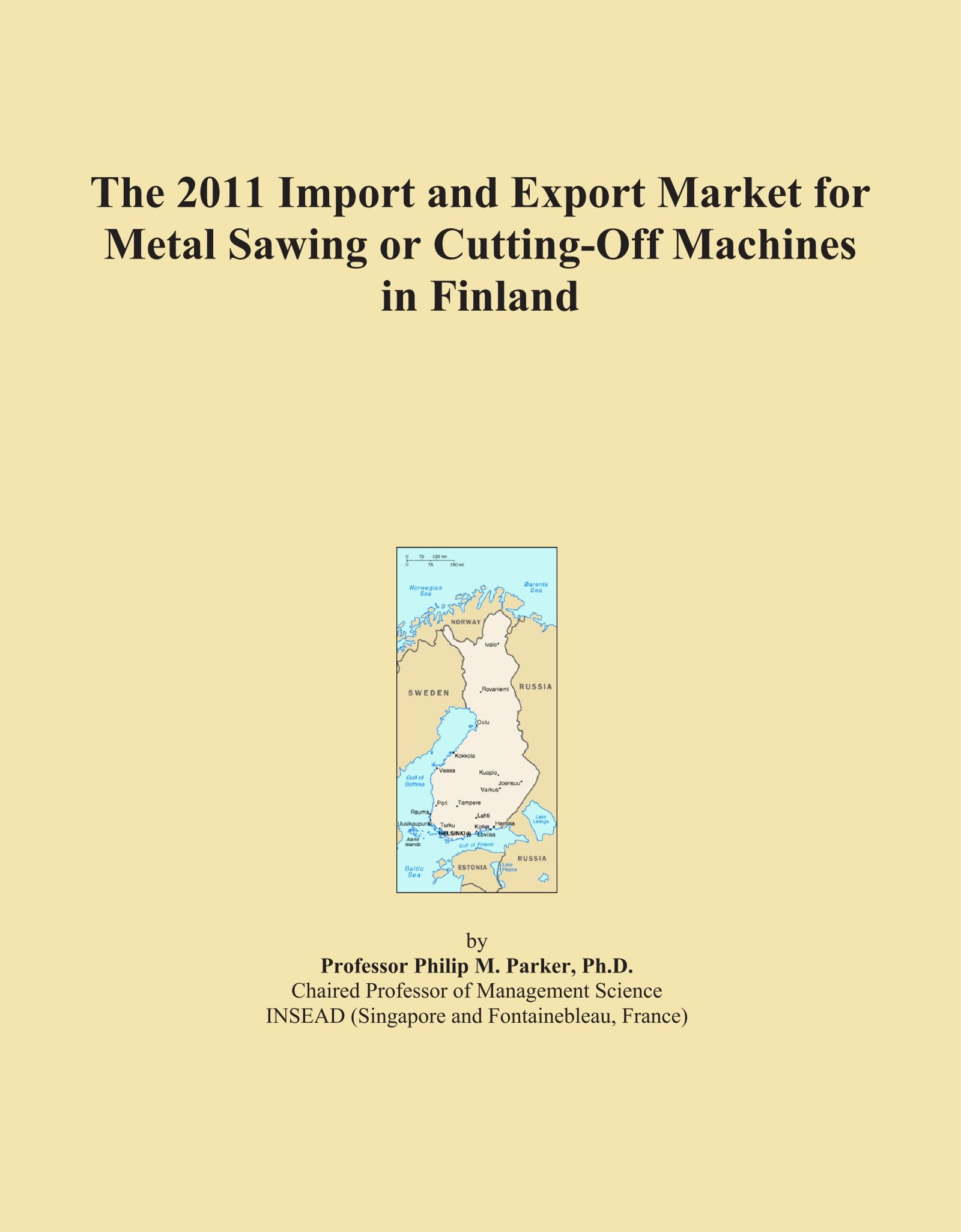 Read Online The 2011 Import and Export Market for Metal Sawing or Cutting-Off Machines in Finland ebook