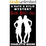 Blood Won't Tell: A Kate & Kylie Mystery