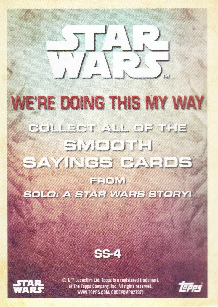 2018 Topps Solo Star Wars Story #SS-4 We/'re Doing This My Way Smooth Sayings