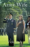 Army Wife: A Story of Love and Family in the Heart of the Army