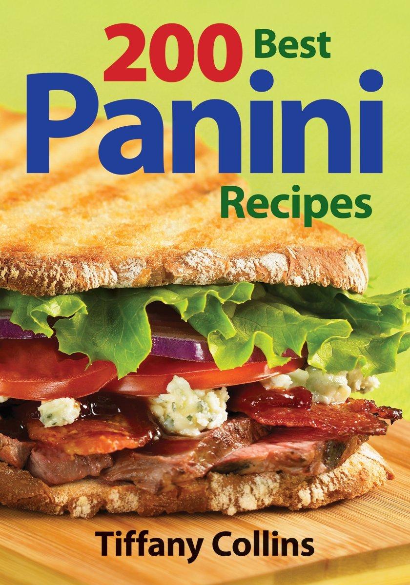 200 Best Panini Recipes Tiffany Collins 9780778802013 Amazon Books