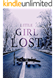 Little Girl Lost (A Riveting Kidnapping Mystery Series Book 7)