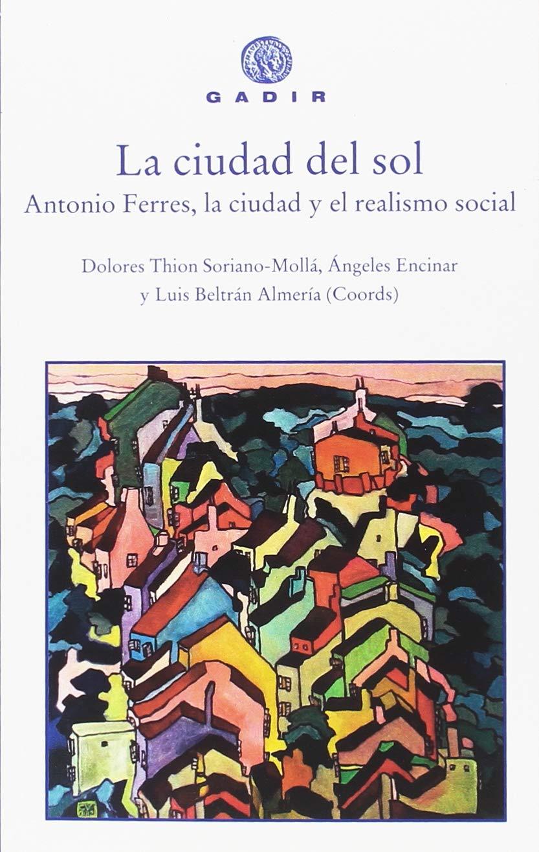 Amazon.com: La ciudad del sol: Antonio Ferres, la ciudad y ...