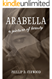 Arabella: A Picture of Beauty