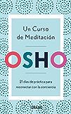 Un curso de meditación: 21 días de práctica para reconectar con la conciencia (Crecimiento personal) (Spanish Edition)