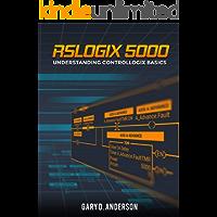 RSLogix 5000: Understanding ControlLogix Basics (English Edition)