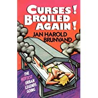 Curses! Broiled Again!: The Hottest Urban Legends Going