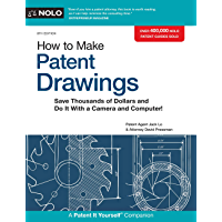 How to Make Patent Drawings: Save Thousands of Dollars and Do It With a Camera and Computer! (English Edition)
