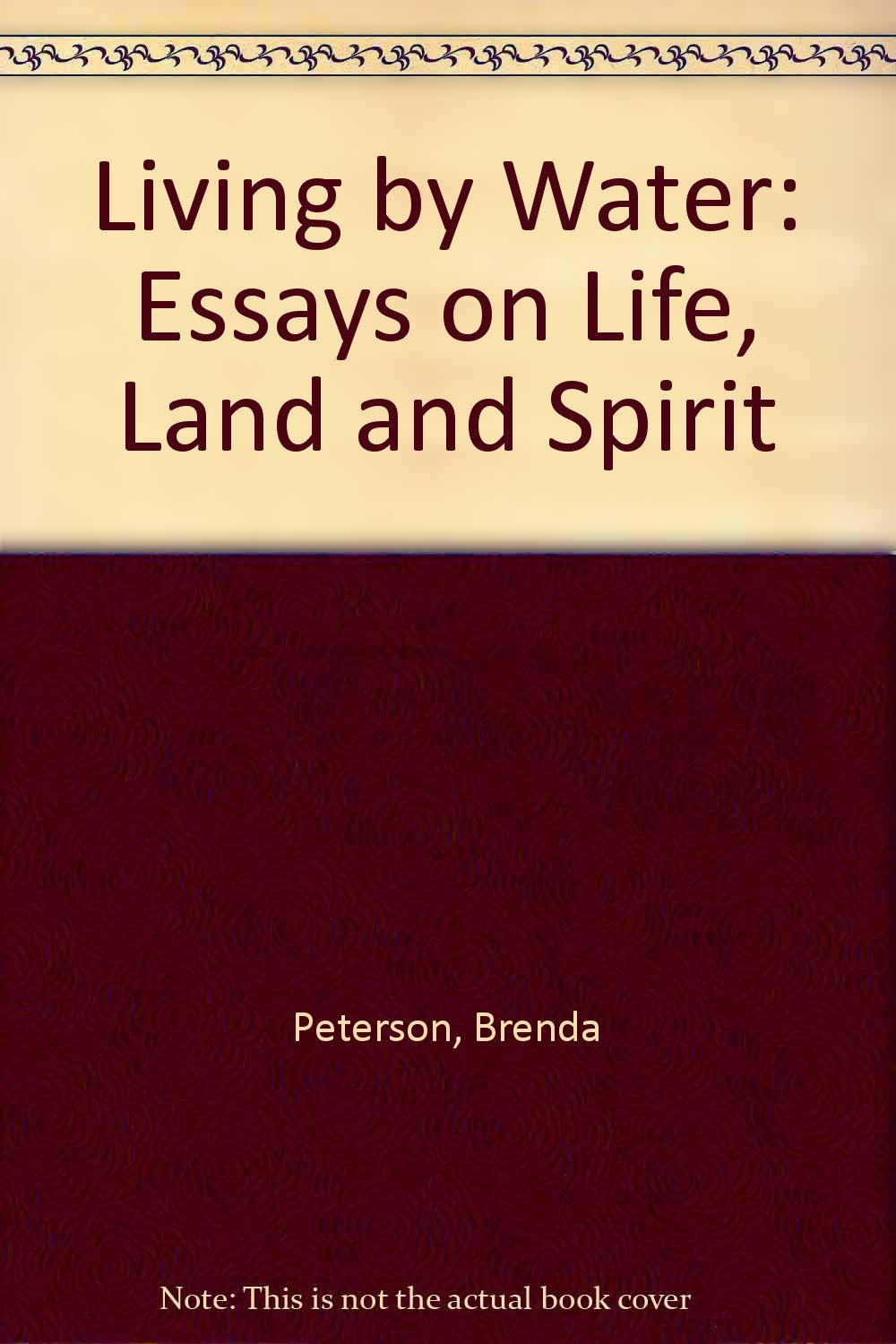 Living by Water: Essays on Life, Land and Spirit, Peterson, Brenda