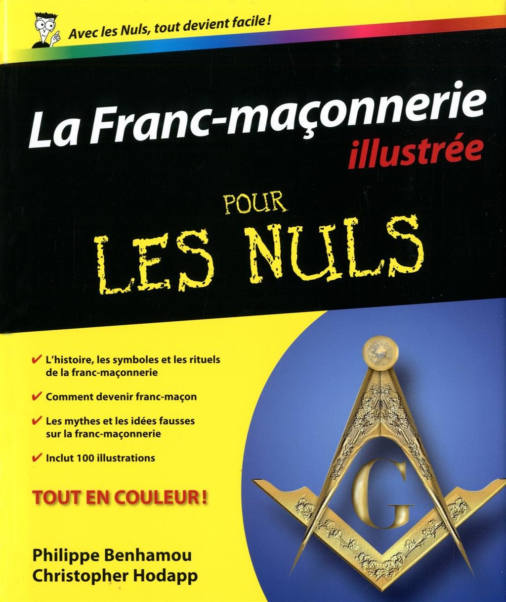 Amazon.fr - Franc-maçonnerie illustrée pour les nuls - Christopher HODAPP,  Philippe BENHAMOU - Livres