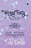 Wicked Tasty (Spellwork Syndicate Book 3)