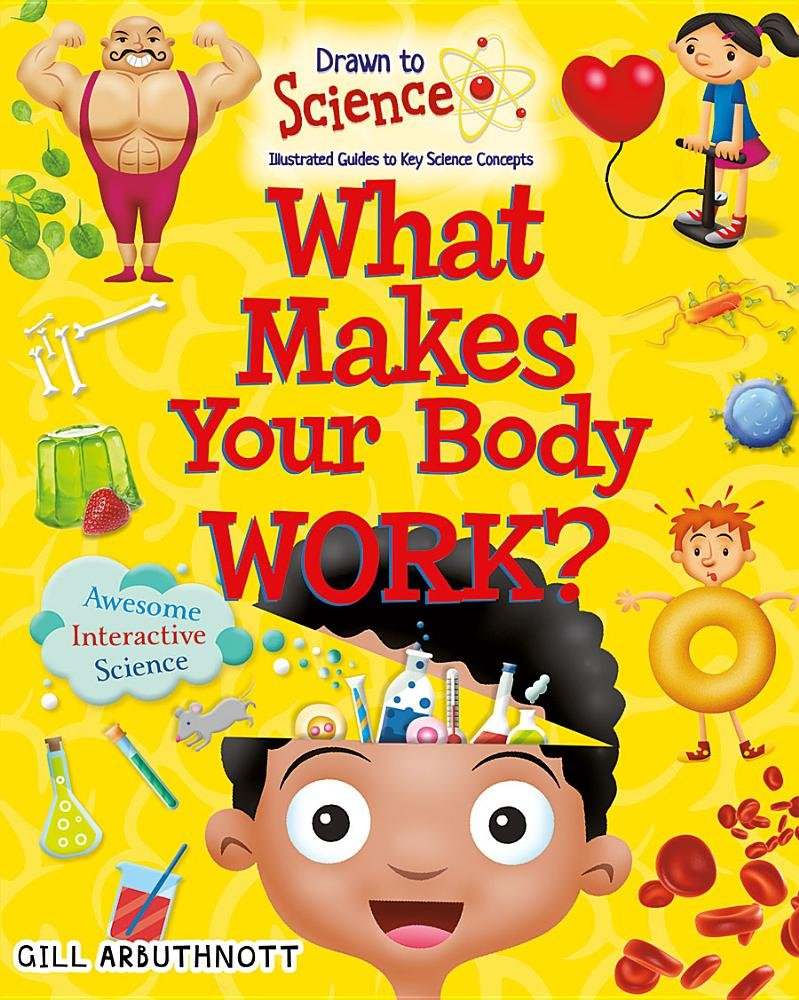 What Makes Your Body Work? (Drawn to Science: Illustrated Guides to Key Science Concepts) ebook