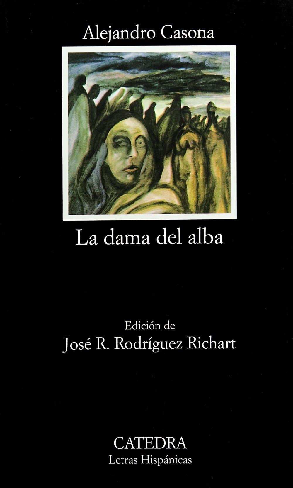 La dama del alba (Letras Hispánicas) Tapa blanda – 5 jun 2006 Alejandro Casona Cátedra 8437604656 General
