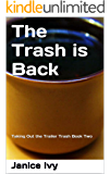 The Trash is Back: Taking Out the Trailer Trash Book Two