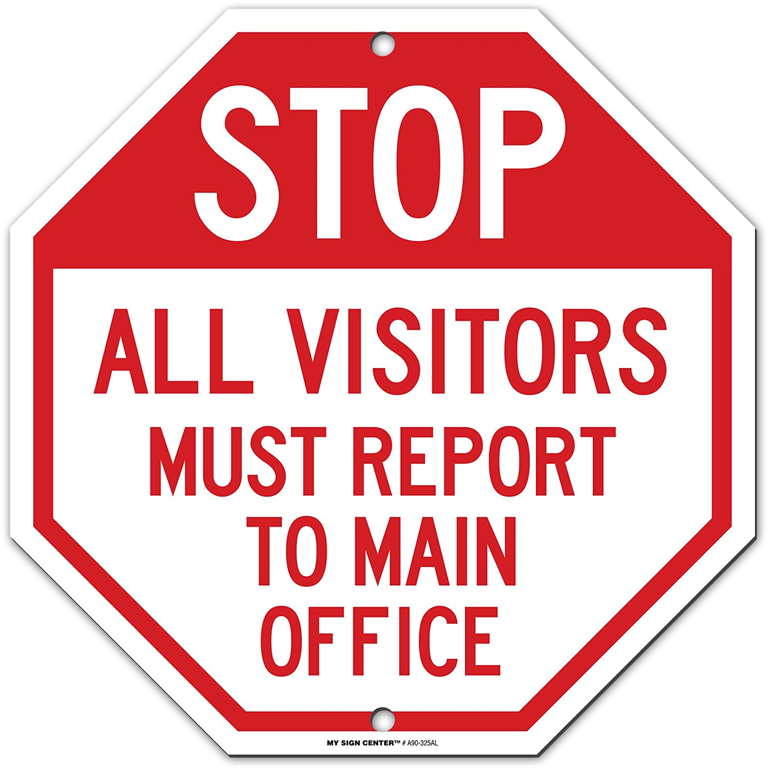 "Stop All Visitors Must Report to Office Check in Sign, Octagon Shaped, Made Out of .040 Rust-Free Aluminum, Indoor/Outdoor Use, UV Protected and Fade-Resistant, 11"" x 11"", by My Sign Center"