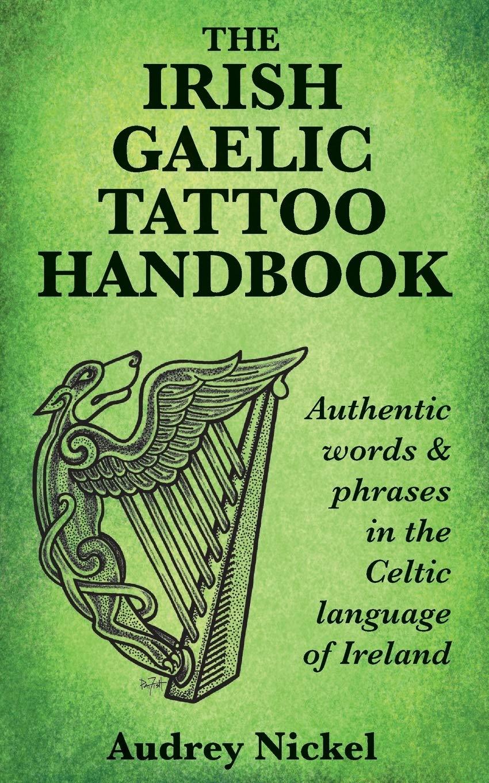 The Irish Gaelic Tattoo Handbook: Authentic Words and