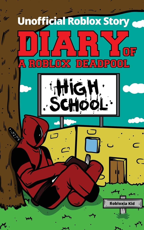 Diary of a Roblox Deadpool: High School (Roblox Deadpool Diaries) ebook