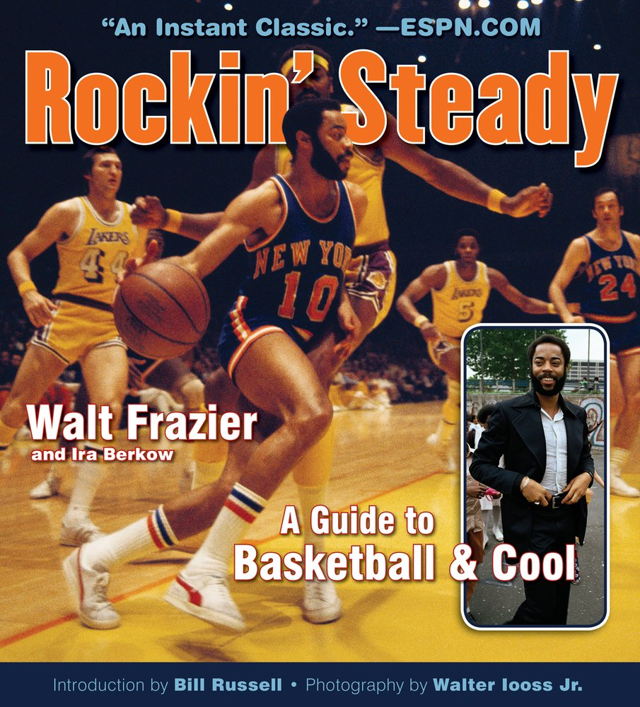 uk availability 9e17e aa2a0 Amazon.com: Rockin' Steady: A Guide to Basketball & Cool ...